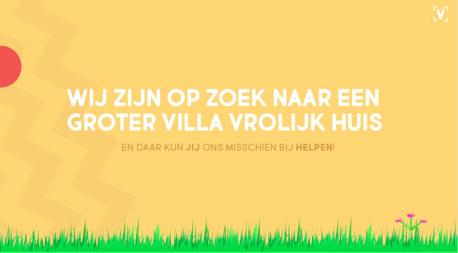 Wie vindt een groter huis voor Villa Vrolijk?